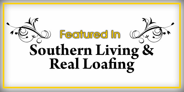 Featured In Southern Living and Real Loafing